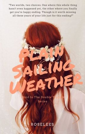 Plain Sailing Weather {Third In The 'Double Trouble' Series} by Roselees