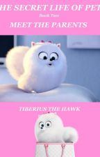 The Secret Life of Pets Meet the Parents by Tiberius_the_Hawk