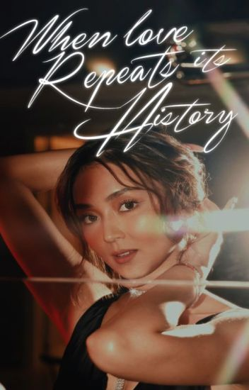 When Love Repeats Its History [Book 1]