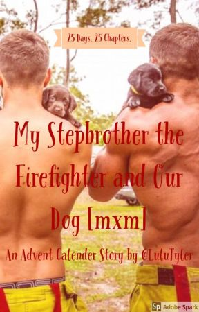 My Stepbrother the Firefighter and Our Dog [mxm] by LuluTyler