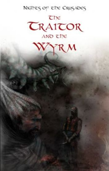 Nights of the Crusades: The Traitor and the Wyrm