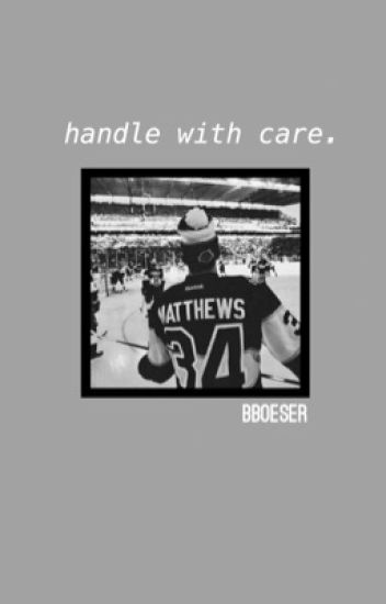 handle with care ' auston matthews [COMPLETED]