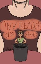 Tiny!reader oneshots by Illbethecroc