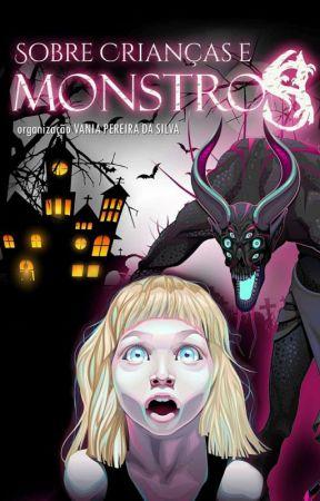 Sobre crianças e monstros by VaniadaSilva2