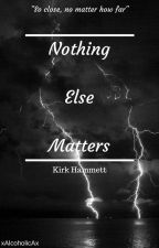 Nothing Else Matters [Kirk Hammett] [TERMINADA] by YeahmesHetfield