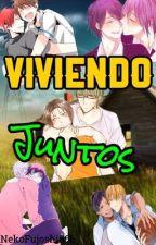 Viviendo Juntos. by NekoFujoshi666