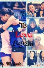 Trying to love again (Alyssa Valdez-Denden Lazaro) by aruhgalang