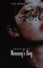 Mommy's boy ♡ Mommy Kink! [mgc] by puroromanticismo