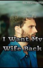 I WANT MY WIFE BACK by HeyIMdanna