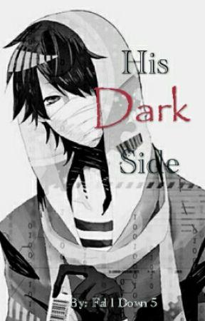 His Dark Side by FallDown5