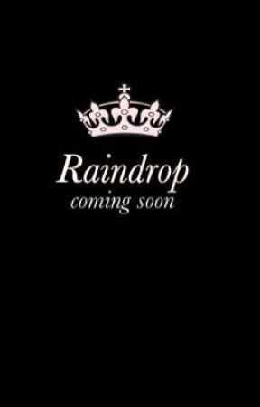 - Raindrop - {coming soon} by LittleKia