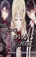The King 0wns Her(part 1 @part 2) by CarmelaDawnPineda