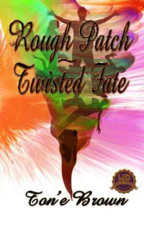 Rough Patch ~ Twisted Fate by Ton'e Brown by NovelistToneBrown