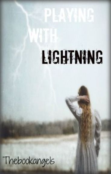 Playing with Lightning by Thebookangels