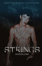 STRINGS | ✓ by givemelowe