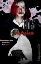 His Obsession [Bts Taehyung] by kathySaphireblue