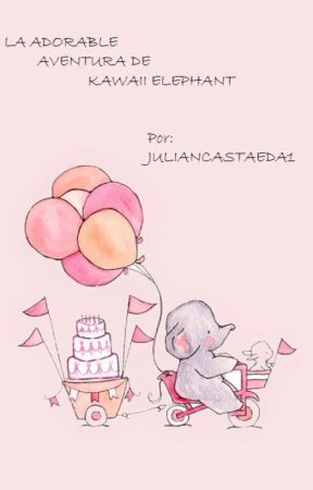 La Adorable Aventura De Kawaii Elephant by JulianCastaeda1