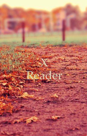 Random x Reader by PennywiseRedheadHoe