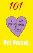 101 pet peeves  by OMCWrites