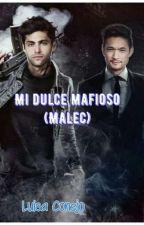 Mi dulce mafioso (Malec) by LuisaConejo