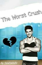 The Worst Crush  by Camiii_2123