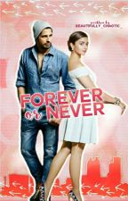 Forever Or Never? [Coming Soon] by -saltyxo