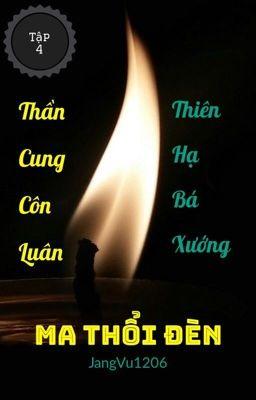 Đọc truyện Ma Thổi Đèn - Tập 4: Thần Cung Côn Luân [Thiên Hạ Bá Xướng]