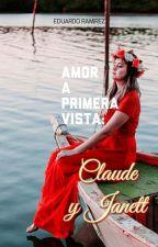 Amor a primera vista: Claude y Janett by eduardooo96