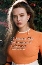 13 Reasons Why | GIF Imagines & Preferences  by zachdelaatkins