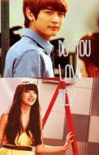 Do You Love Me? by myradanh893