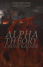 Alpha Theory: Seeds of Chaos by LxOxGxIxA