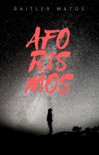 Aforismos by RaitlerMatos