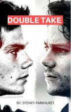 Double Take by sydneyparkhurst