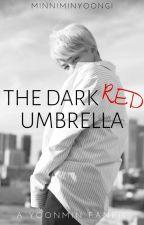 The Dark Red Umbrella • Yoonmin  by minniminyoongi