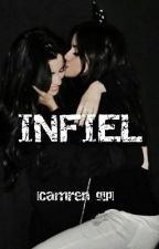 INFIEL. [Camren g!p]  by edwards_thirlwall03