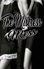 THE MISTRESS MESS by MhabbGregorio