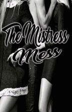 THEMISTRESSMESS(COMPLETED) by MhabbGregorio