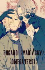 engaño (yaoi/gay)(omegaverse) by nuggetconketchup10