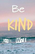 Be Kind| Jack Will x Reader~ WONDER by off-key-kazoo