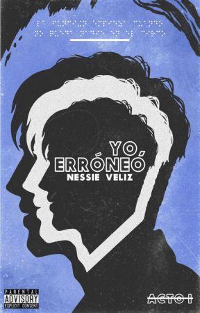 Yo, Erróneo by nessie_veliz