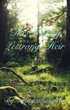 The Missing Lestrange Heir by xcrazycatlady96x