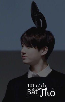 taekook | 101 cách bắt Thỏ