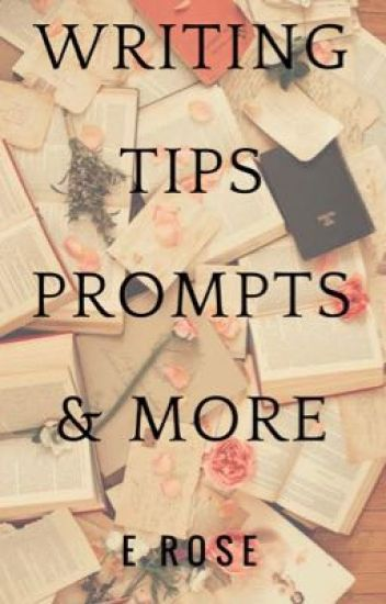 Writing Tips, Prompts, and More