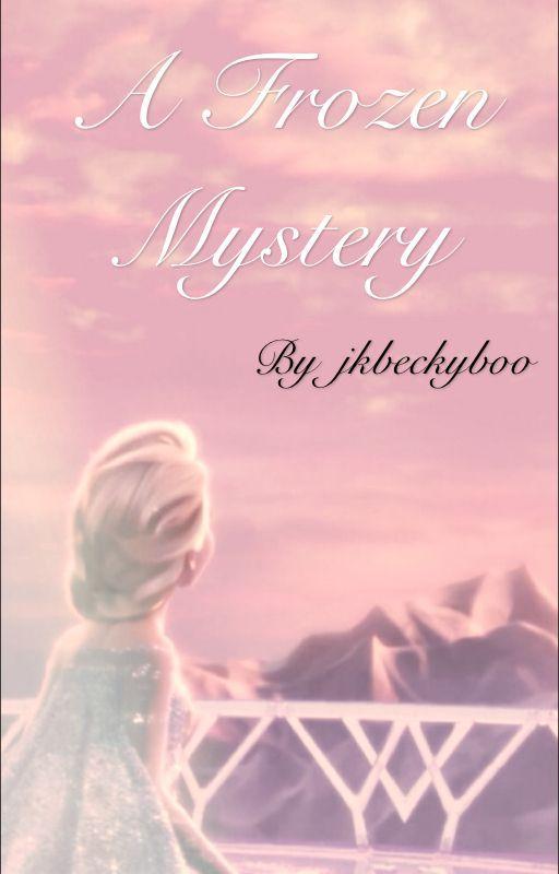 The Frozen Mystery. by jkbeckyboo