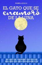 El gato que se enamoró de la Luna (Próximamente 2018) by PamelaJulcaEstrada