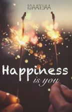 Happiness is you by ridaadeliaa