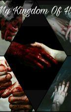 My kingdom of hell by Emmylove7114