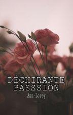 Déchirante passion  by Ann-Lorey