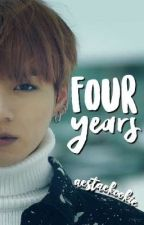 Four Years || Taekook // Vkook [✔] by aestaekookie