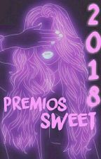 Premios Sweet 2018 [Pronto][Stand By] by Premios_Sweet